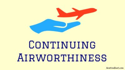 Read more about the article Continuing Airworthiness of Aircraft [Things To Know]